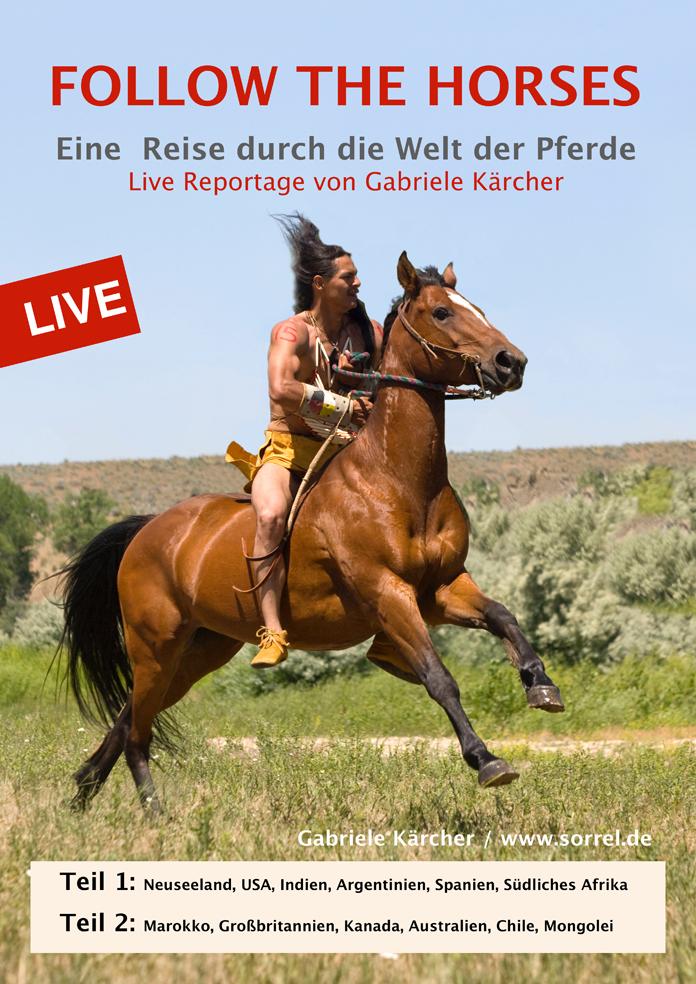 Hauptfoto FOLLOW THE HORSES - Live Reportage über eine einzigartige Pferdeweltre