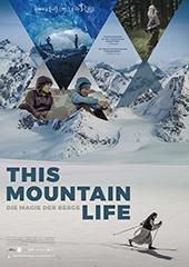 Hauptfoto This Mountain Life - Die Magie der Berge
